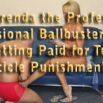 Brenda the Professional Ballbuster: Getting Paid for Testicle Punishment