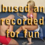 Abused and recorded for fun