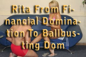 Rita: From Financial Domination To Ballbusting Dom