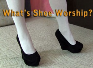 what is shoe worship