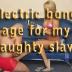 Electric bondage for my naughty slave – I am the Mistress from Another World – part 26