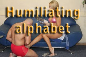 Humiliating alphabet – I am the Mistress from Another World – part 31