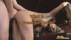 What is a Creampie Fetish