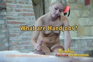 What is Handjob? Jerking Off, Masturbation & Wanking Information