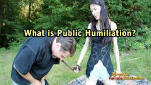 What is Public Humiliation? Outdoors BDSM & Disgrace