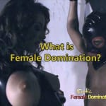 What is Female Domination? – Women dominating man
