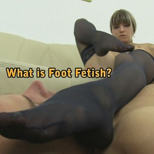 What is Foot Fetish?