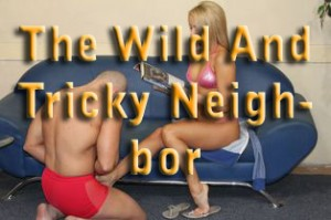 The Wild and Tricky Neighbor