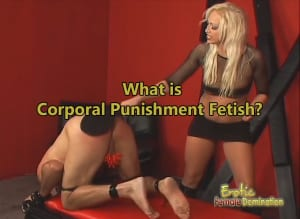 What is Corporal Punishment Fetish?